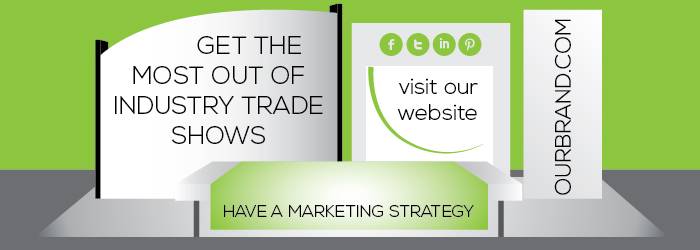 Have-a-Marketing-Strategy-to-Get-The-Most-Out-of-Industry-Trade-Shows